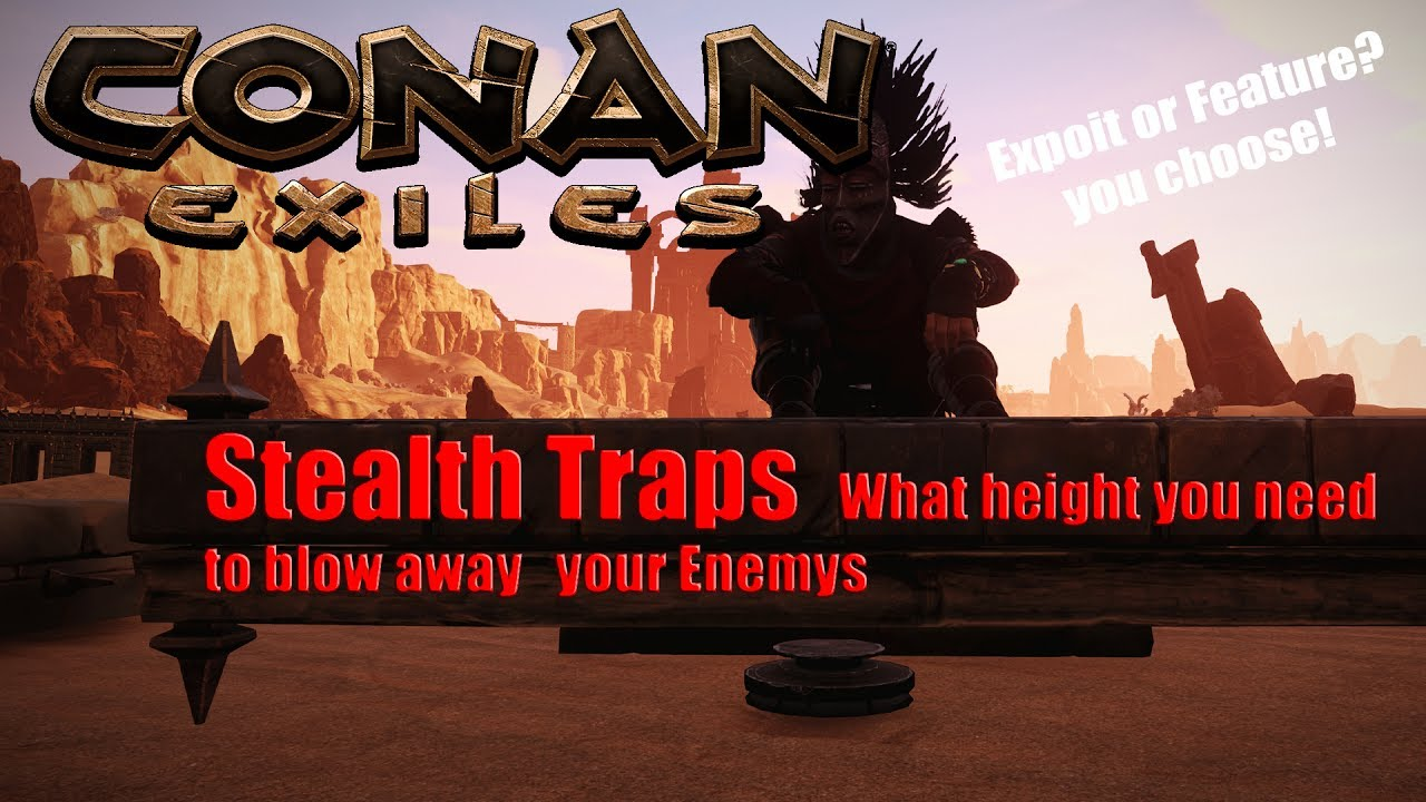 Conan Exiles Stealth Traps The correct height